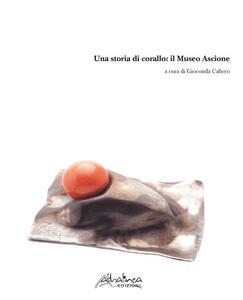 Una storia di corallo: il Museo Ascione