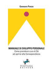 Libro Manuale di sviluppo personale. Come prendersi cura di sé ed aprirsi alla consapevolezza Gennaro Ponzo