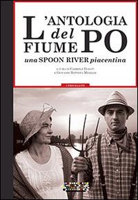 L' antologia del fiume Po. Una spoon river piacentina