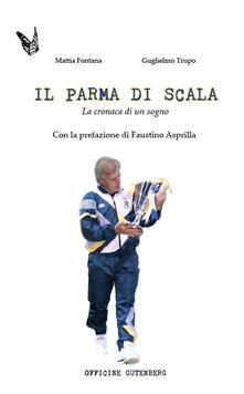Vitalitart.it Il Parma di Scala. La cronaca di un sogno Image