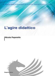 L' agire didattico - Nicola Paparella - copertina
