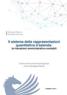 Il sistema delle rappresentazioni quantitative d'azienda. Le rilevazioni amministrativo-contabili - Giuseppe Paolone,Francesco De Luca - copertina
