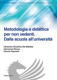Metodologia e didattica per non vedenti. Dalla scuola all'Università - De Matteis Antonio G. Manzo Generosa Paparella Nicola - wuz.it