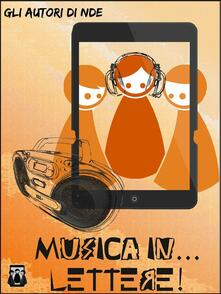 Musica in... Lettere! - AA. VV. - ebook