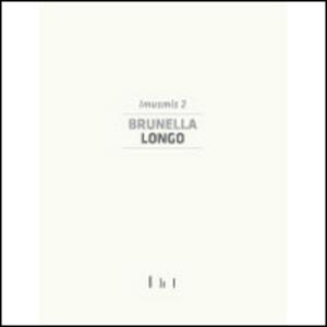 Brunella Longo. Imusmis 2. Catalogo della mostra (Cassino, 9 maggio-28 settembre 2014)