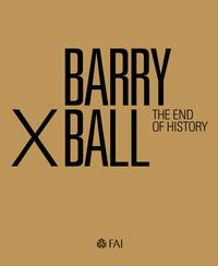 Barry X Ball. The end of history. Ediz. italiana e inglese - Nickas Bob Risaliti Sergio Salsi Claudio - wuz.it