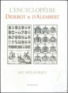 L' Encyclopédie Diderot & D'Alembert. Art héraldique. Speciem. Ediz. italiana. Con CD-ROM