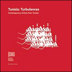 Tunisia. Turbulences. Contemporary artists from Tunisia