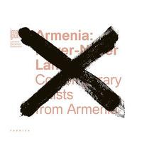 Armenia. Never-never land. Contemporary artists from Armenia. Ediz. multilingue - - wuz.it