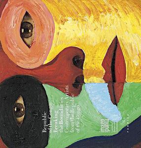 Republic of the Congo. Breaking the boundaries. Contemporary artists from the republic of the Congo
