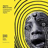 Algeria. More or less. Contemporary artists from Algeria. Ediz. multilingue