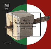 Mexico. The future is unwritten. Contemporary artists from Mexico