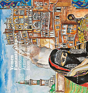 Yemen fantasticality. Contemporary artists from Yemen