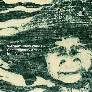 Vietnam: new winds. Contemporary artists from Vietnam