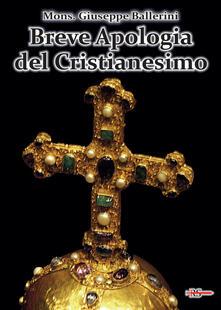 Equilibrifestival.it Breve apologia del cristianesimo. Contro gli increduli dei nostri giorni Image