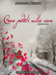 Ebook Come petali sulla neve Iuliano, Antonella