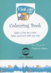 Relax e fusa tra a-mici. Colouring book. Miagola caffè. Ediz. italiana e inglese