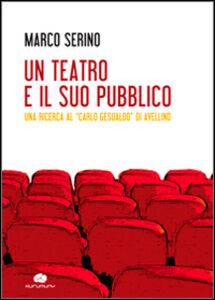 Un teatro e il suo pubblico. Una ricerca al «Carlo Gesualdo» di Avellino
