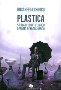 Plastica. Storia di Donato Chirico operaio petrolchimico