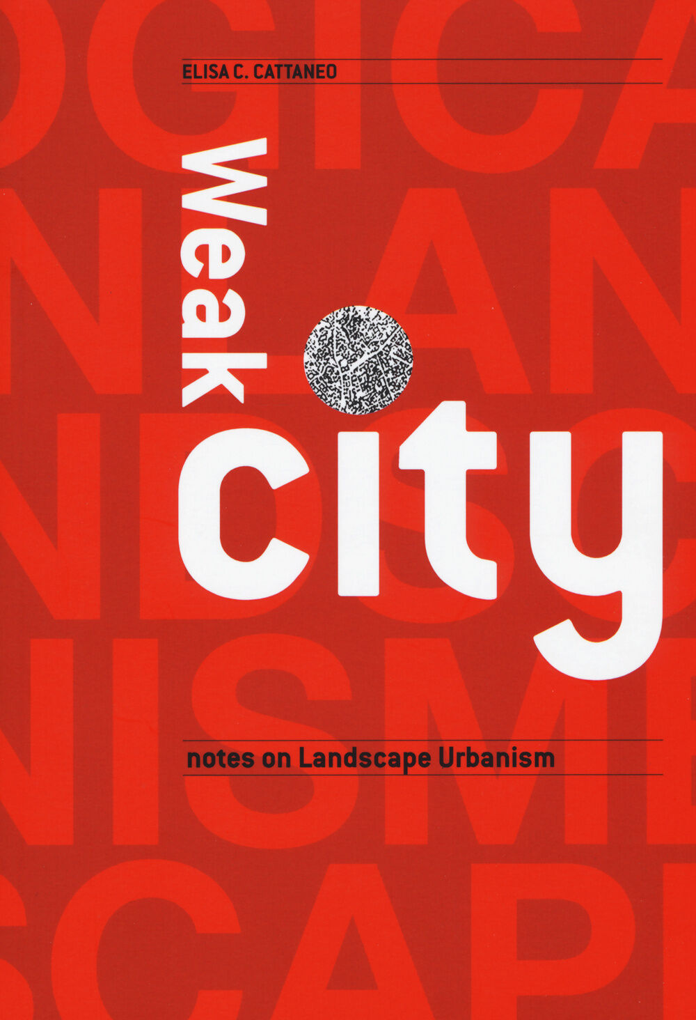 Weak city. Note on landscape urbanism
