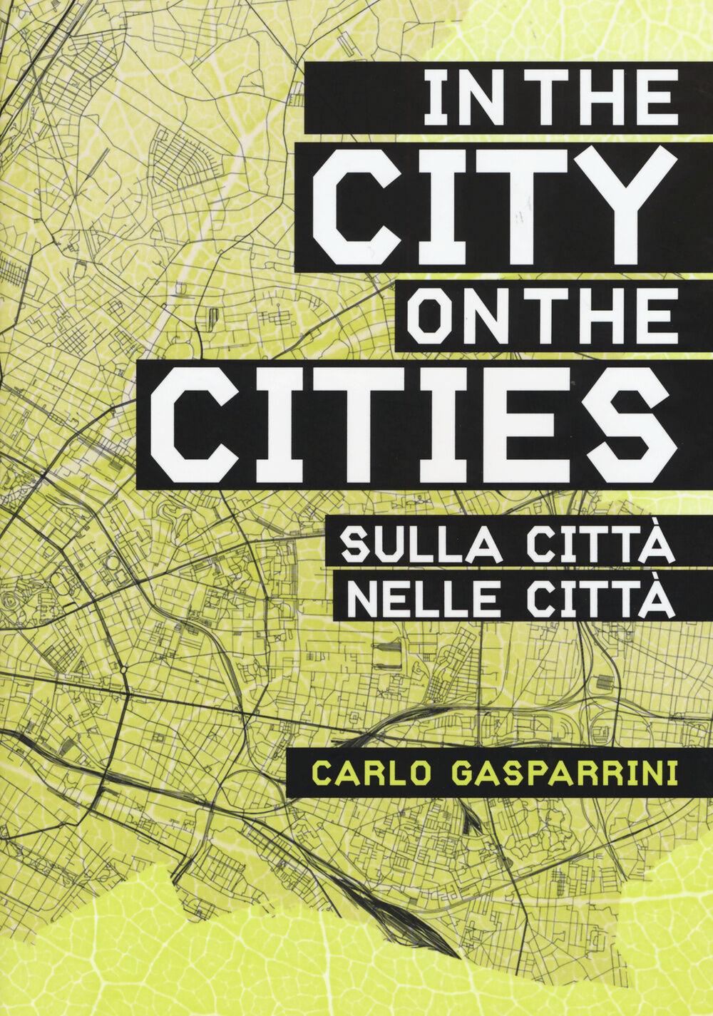Nella città, sulla città-In the city, on the cities