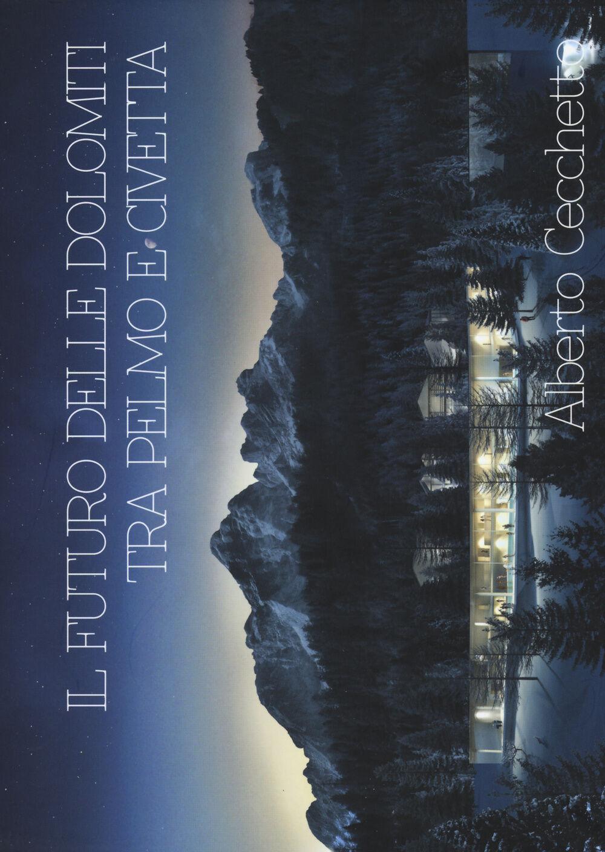 Il futuro delle Dolomiti tra Pelmo e Civetta