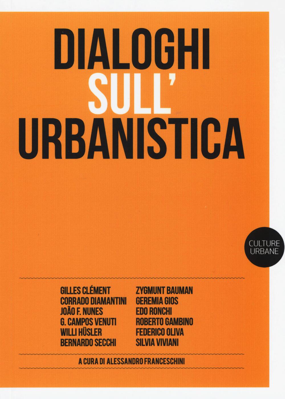 Dialoghi sull 39 urbanistica a franceschini libro list for Libri sull architettura