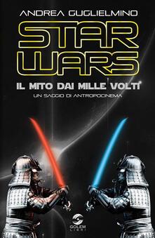 Aboutschuster.de Star Wars: il mito dai mille volti. Un saggio di antropocinema Image