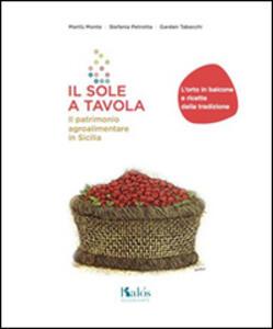 Il sole a tavola. Il patrimonio agroalimentare in Sicilia