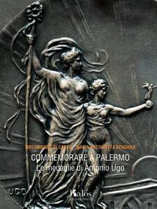 Commemorare a Palermo. Le medaglie di Antonio Ugo