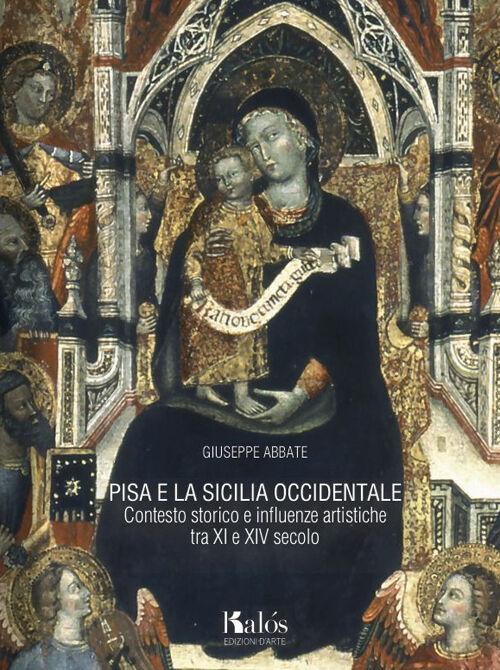 Pisa e la Sicilia occidentale. Contesto storico e influenze artistiche tra XI e XIV secolo