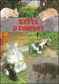 Ketta & company. I gatti vedono attraverso i muri?