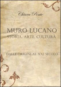 Muro Lucano, storia, arte, cultura. Dalle origini al XXI secolo