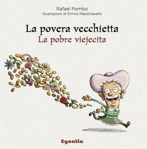 Libro La povera vecchietta-La pobre viejecita. Ediz. bilingue Rafael Pombo