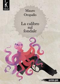 La La calibro sul fondale - Oropallo Mauro - wuz.it