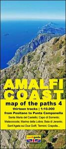 Map of the paths of the Amalfi coast. Scale 1:10.000. Vol. 4: From Positano to Punta Campanella.