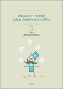 Ipabsantonioabatetrino.it Manuale per l'esrcizio della professione odontoiatrica Image