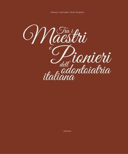 Tra i maestri e pionieri dell'odontoiatria italiana
