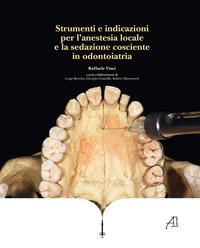 Strumenti e indicazioni per l'anestesia locale e la sedazione cosciente in odontoiatria - Vinci Raffaele Beretta Luigi Gastaldi Giorgio - wuz.it