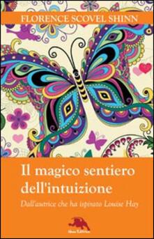 Winniearcher.com Il magico sentiero dell'intuizione. Dall'autrice che ha ispirato Louise Hay Image