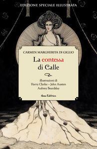 La contessa di Calle. Ediz. illustrata - Carmen Margherita Di Giglio - copertina