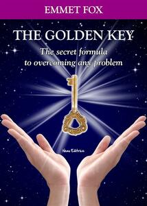 Thegolden key. The secret formula to overcoming any problem. Ediz. italiana e inglese