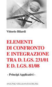 Elementi di confronto e integrazione tra D.Lgs. 231/2001 e D.Lgs 81/08. Principi applicativi
