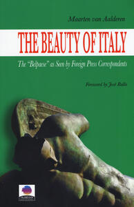 The beauty of Italy. The «Belpaese» as seen by foreign press correspondents