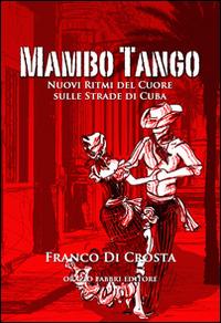 Mambo tango. Nuovi ritmi del cuore sulle strade di Cuba