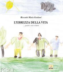 L' ebrezza della vita... Pensieri e versi in libertà - Riccardo Maria Gradassi - copertina
