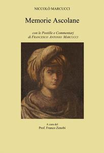 Memorie ascolane. Con le postille e commentarj di Grancesco Antonio Marcucci