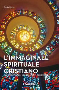 L' immaginale spirituale cristiano. Nunc videmus per speculum et in aenigmate