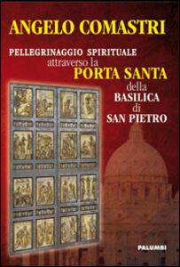 Pellegrinaggio spirituale attraverso la porta santa della Basilica di San Pietro