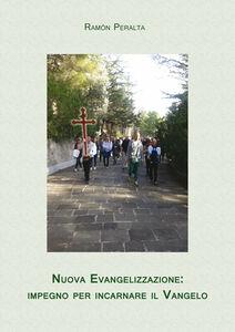 Nuova evangelizzazione. Impegno per incarnare il Vangelo